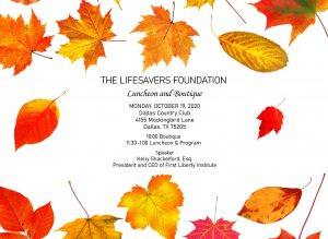 The LifeSavers Foundation 2020 Fall Luncheon and Boutique