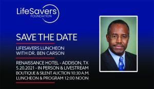 Dr. Ben Carson speaker at LifeSavers Foundation luncheon